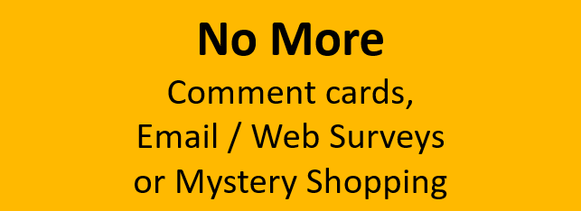 No more comment cards or traditional forms of customer feedback